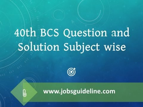 40th BCS Question and Solution Subject wise
